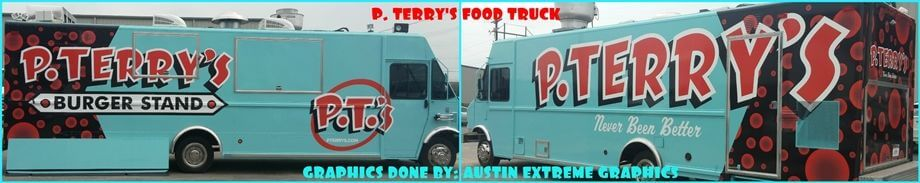 P. Terry's Food Truck Graphics Done By Austin Extreme Graphics.